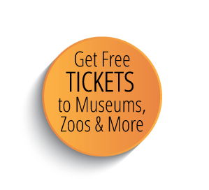 Links to information about getting free tickets to Museums, Zoos & More.